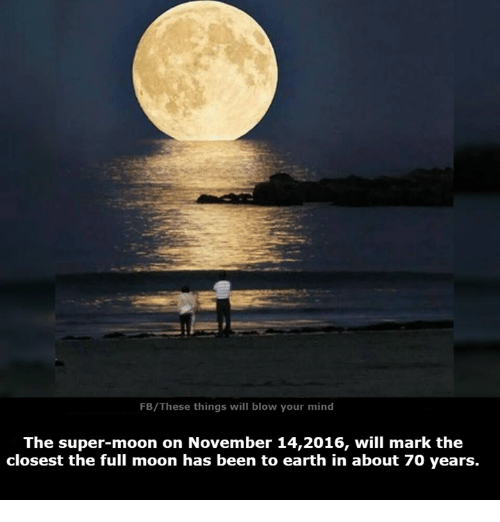 fb these things will blow your mind the super moon on november 6415290 25 best full moon memes the boys memes, marks memes, comely memes