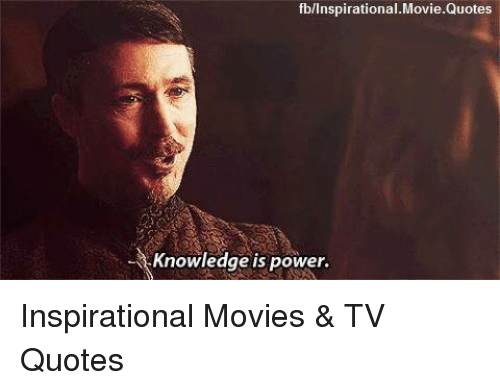 FblinspirationalMovieQuotes Knowledge Is Power Inspirational Movies New Knowledge Is Power Quote