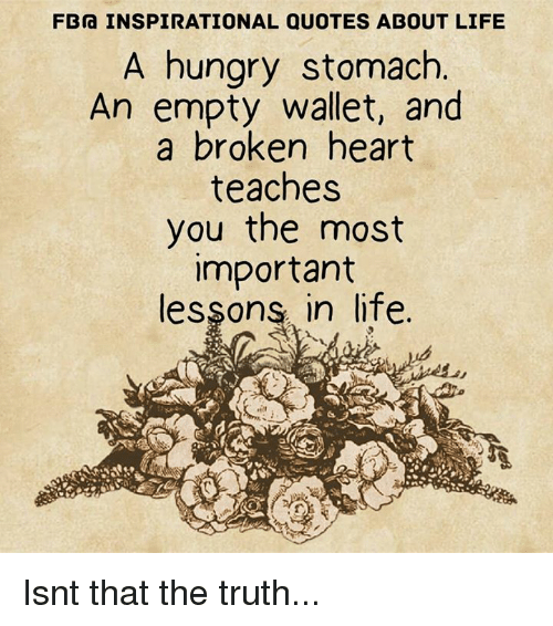 Fbra Inspirational Quotes About Life A Hungry Stomach An Empty