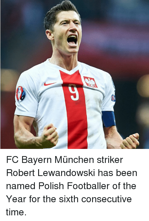 Memes, 🤖, and Polish: FC Bayern München striker Robert Lewandowski has been named Polish Footballer of the Year for the sixth consecutive time.
