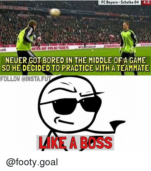 Bored, Memes, and Game: FC Bayern-Schalke 04  4:0  ank  ARTEN AUF HVB DE/TICKETS  NEUER GOT BORED IN THE MIDDLE OF A GAME  SO HE DECIDED TO PRACTICE WITH A TEAMMATE  FOLLOW @INSTA.FUT  LIKE A BOSS @footy.goal
