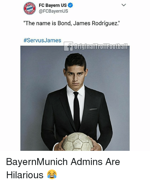 "Memes, Hilarious, and Bayern: FC Bayern Us  AFC Bayern US  @FCBayernUS  The name is Bond, James Rodriguez  The name is Bond, James Rodríguez""  BayernMunich Admins Are Hilarious 😂"