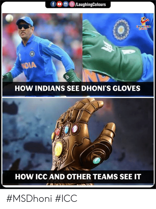 Indianpeoplefacebook, How, and Icc: fD  /LaughingColours  LACGHING  NDIA  HOW INDIANS SEE DHONI'S GLOVES  HOW ICC AND OTHER TEAMS SEE IT #MSDhoni #ICC