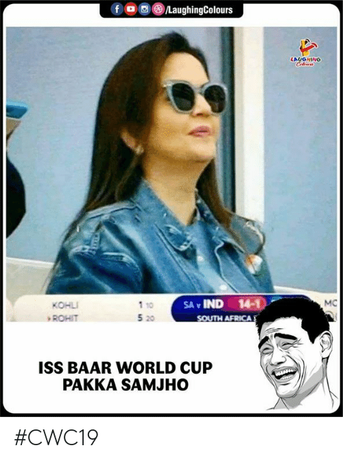 Africa, World Cup, and South Africa: fD  /LaughingColours  LAUGHINO  Celews  SA IND 14-1  SOUTH AFRICA  MC  KOHLI  1 10  5 20  ROHIT  ISS BAAR WORLD CUP  PAKKA SAMJHO #CWC19