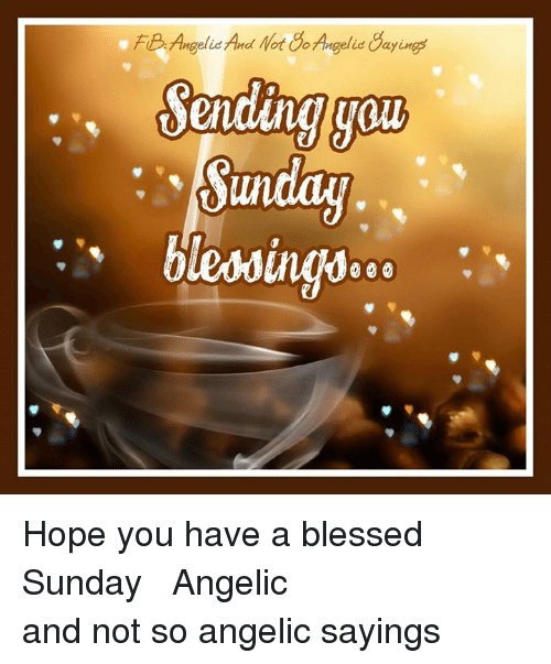 Fe 7angelie And Not Angelic Cayings Sun Blessingsoo Hope You Have A