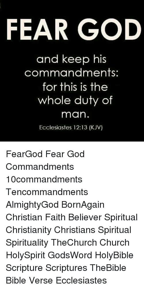 Fear God And Keep His Commandments For This Is The Whole Duty Of Man