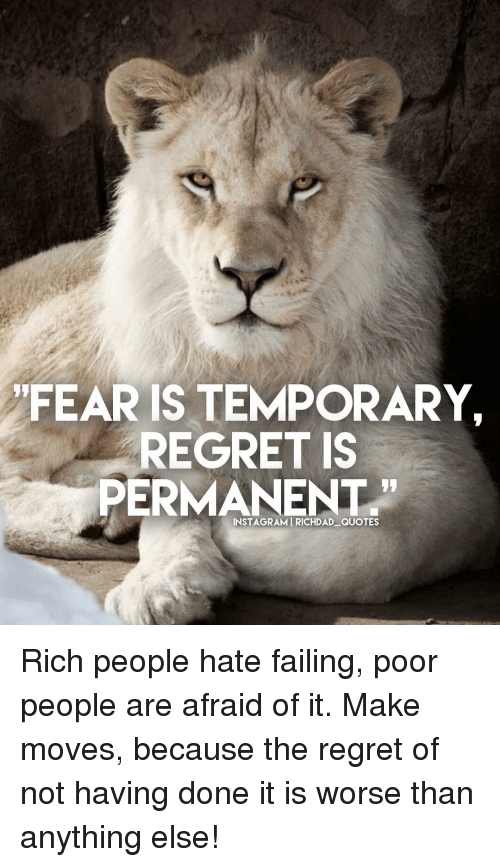 Fear Is Temporary Regret Is Ermanent Instagramirichdad Quotes Rich