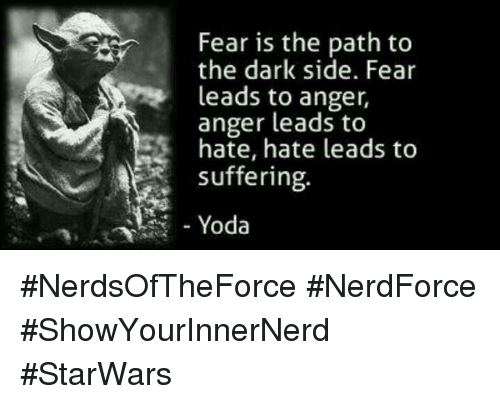 fear is the path to the dark side fear leads 14218719 ✅ 25 best memes about fear leads to anger fear leads to anger,Fear Leads To Anger Meme