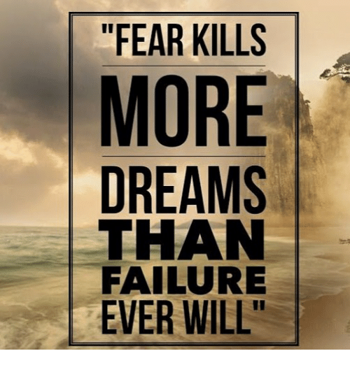 https://pics.me.me/fear-kills-more-dreams-than-failure-ever-will-25088806.png
