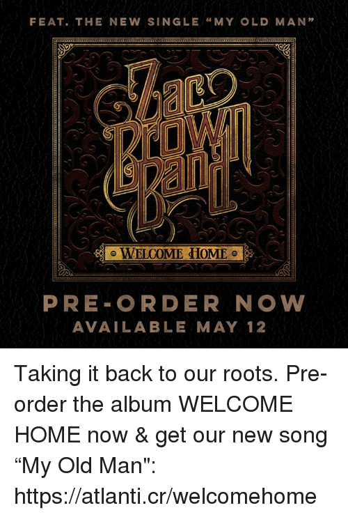 FEAT THE NEW SINGLE MY OLD MAN WELCOME HOME PRE ORDER NOW ...