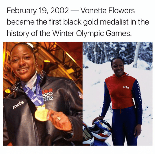 Memes, Winter, and Black: February 19, 2002-Vonetta Flowers  became the first black gold medalist in the  history of the Winter Olympic Games.  USA