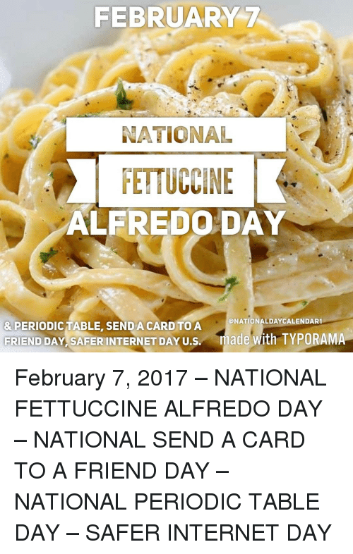 Memes, 🤖, And Periodic Table: FEBRUARY 7 NATIONAL FETTUCCINE ALFREDO DAY  @NATIONALDAYCALENDAR1