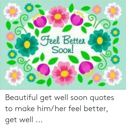 Feel Better Sook! Beautiful Get Well Soon Quotes to Make ...