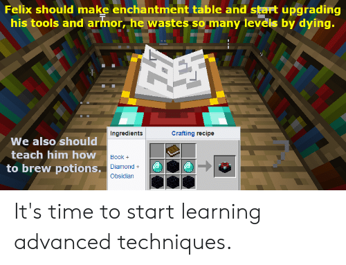 Felix Should Make Enchantment Table and Start Upgrading His