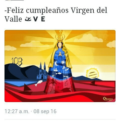 Feliz Cumpleanos Virgen Del Valle Ve Oivanes 1227 Am 08 Sep 16