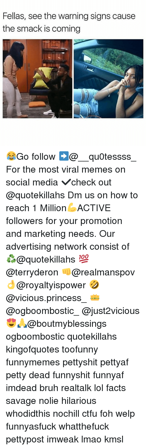 Bruh, Ctfu, and Facts: Fellas, see the warning signs cause  the smack is coming 😂Go follow ➡@__qu0tessss_ For the most viral memes on social media ✔check out @quotekillahs Dm us on how to reach 1 Million💪ACTIVE followers for your promotion and marketing needs. Our advertising network consist of ♻@quotekillahs 💯@terryderon 👊@realmanspov 👌@royaltyispower 🤣@vicious.princess_ 👑@ogboombostic_ @just2vicious😍🙏@boutmyblessings ogboombostic quotekillahs kingofquotes toofunny funnymemes pettyshit pettyaf petty dead funnyshit funnyaf imdead bruh realtalk lol facts savage nolie hilarious whodidthis nochill ctfu foh welp funnyasfuck whatthefuck pettypost imweak lmao kmsl