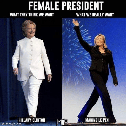 female president what they think we want what we really 20852565 ✅ 25 best memes about marine le pen marine le pen memes