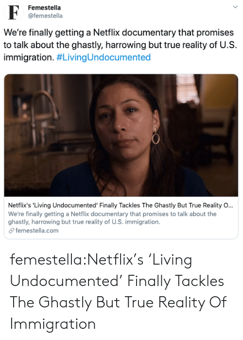 Netflix, Selena Gomez, and Target: Femestella  F  @femestella  We're finally getting a Netflix documentary that promises  to talk about the ghastly, harrowing but true reality of U.S  immigration. #LivingUndocumented  Netflix's 'Living Undocumented' Finally Tackles The Ghastly But True Reality O...  We're finally getting a Netflix documentary that promises to talk about the  ghastly, harrowing but true reality of U.S. immigration  femestella.com femestella:Netflix's 'Living Undocumented' Finally Tackles The Ghastly But True Reality Of Immigration