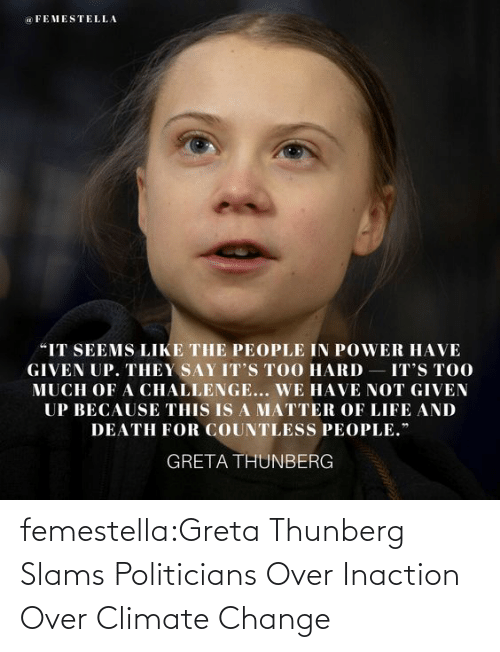 Target, Tumblr, and Blog: femestella:Greta Thunberg Slams Politicians Over Inaction Over Climate Change
