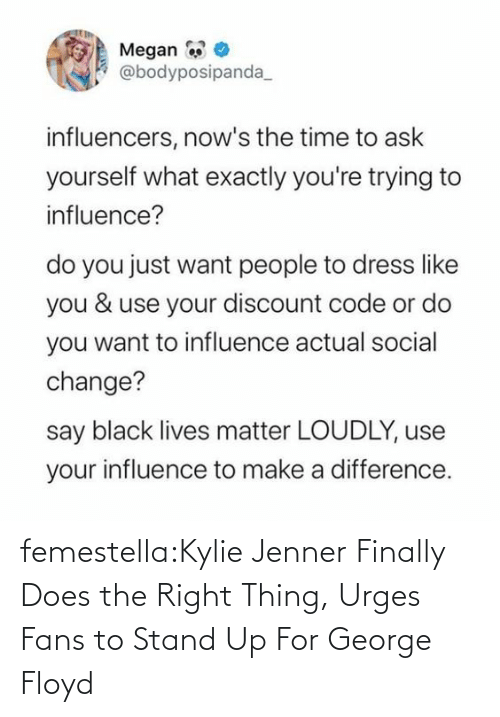 Kylie Jenner, Target, and Tumblr: femestella:Kylie Jenner Finally Does the Right Thing, Urges Fans to Stand Up For George Floyd