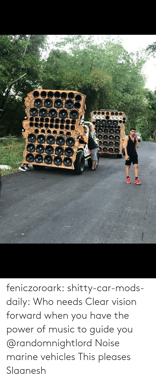 Music, Tumblr, and Vision: feniczoroark:  shitty-car-mods-daily:  Who needs Clear vision forward when you have the power of music to guide you   @randomnightlord Noise marine vehicles   This pleases Slaanesh