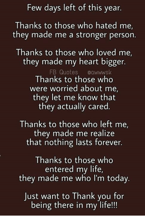 Few Days Left Of This Year Thanks To Those Who Hated Me They Made Me