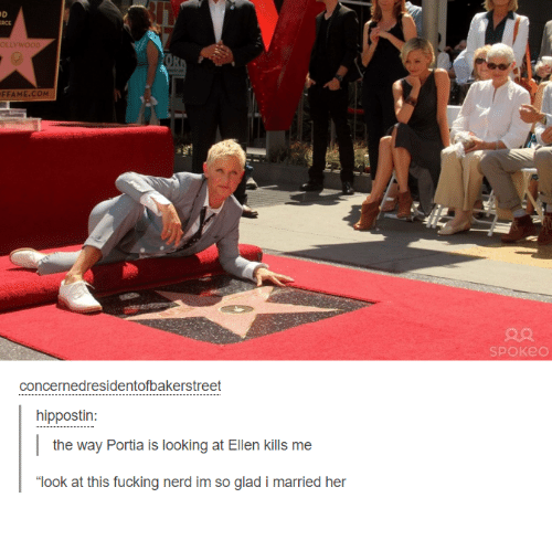 """Nerd, Ellen, and Humans of Tumblr: FFAME.COM  concernedresidentofbakerstreet  hippostin:  the way Portia is looking at Ellen kills me  """"look at this fucking nerd im so glad i married her  ook at this fucking nerd im so glad i maried her"""
