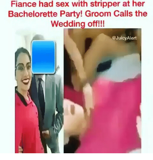 Memes Party And Sex Fiance Had With Stripper At Her Bachelorette Groom Calls The Wedding Off JuicyAlert