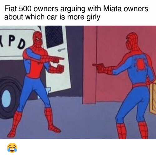 Cars, Fiat, and Miata: Fiat 500 owners arguing with Miata owners  about which car is more girly 😂