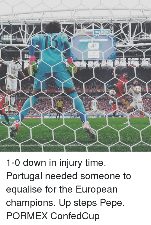 Fifa, Memes, and Portugal: FIFA 1-0 down in injury time. Portugal needed someone to equalise for the European champions. Up steps Pepe. PORMEX ConfedCup