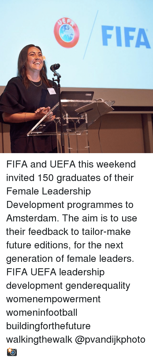 Fifa, Future, and Memes: FIFA FIFA and UEFA this weekend invited 150 graduates of their Female Leadership Development programmes to Amsterdam. The aim is to use their feedback to tailor-make future editions, for the next generation of female leaders. FIFA UEFA leadership development genderequality womenempowerment womeninfootball buildingforthefuture walkingthewalk @pvandijkphoto 📸