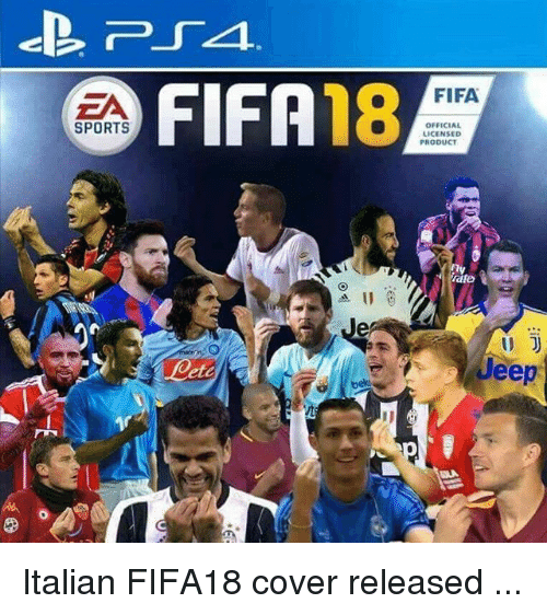 Fifa, Memes, and Sports: FIFA  FIFA18  ZA  OFFICIAL  LICENSED  SPORTS  PRODUCT  rate  I)  Jeep Italian FIFA18 cover released ...