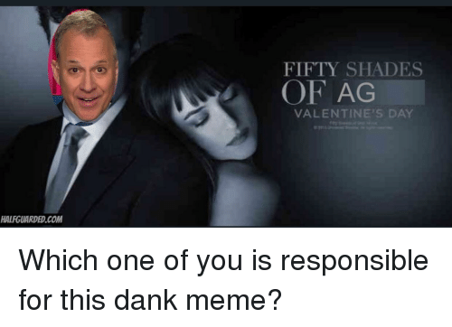 Dank, Meme, and Valentine's Day: FIFTY SHADES  OF AG  VALENTINE'S DAY  HALFGUARDED.COM