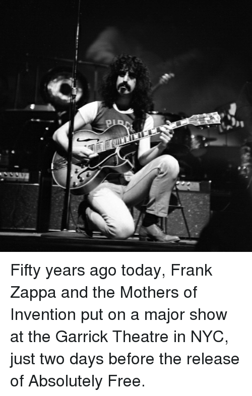 Fifty Years Ago Today Frank Zappa and the Mothers of