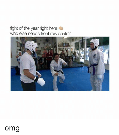 Memes, Omg, and Front Row: fight of the year right here  who else needs front row seats? omg