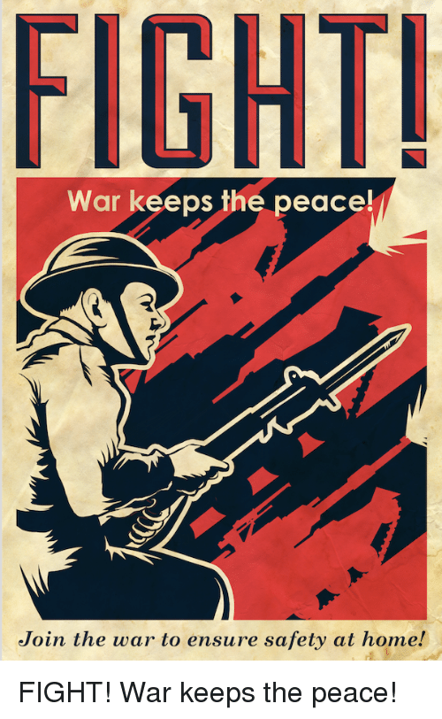 FIGHT War Keeps the Peace! Join the War to Ensure Safety at