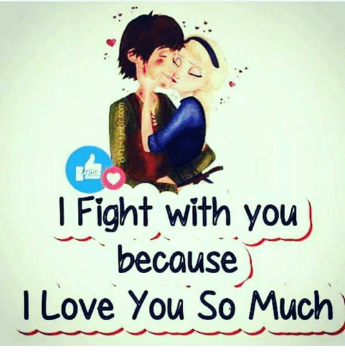 Fight With You Because I Love You So Much Meme On Meme