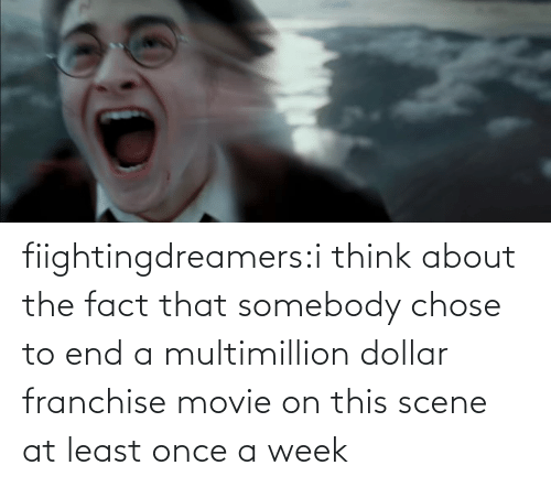 Target, Tumblr, and Blog: fiightingdreamers:i think about the fact that somebody chose to end a multimillion dollar franchise movie on this scene at least once a week