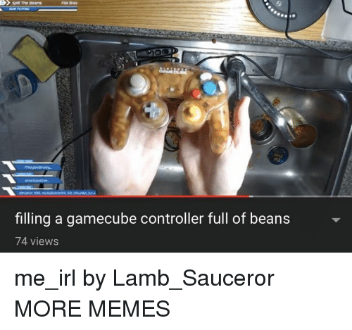 Dank, Memes, and Target: filling a gamecube controller full of beans  74 views me_irl by Lamb_Sauceror MORE MEMES