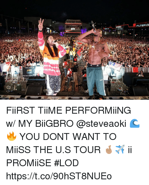 Memes, Cake, and Malaysia: FILTER B  MALAYSIA  FA  CAKE ME OR SEt FiiRST TiiME PERFORMiiNG w/ MY BiiGBRO @steveaoki 🌊🔥 YOU DONT WANT TO MiiSS THE U.S TOUR 🤞🏽✈️ ii PROMiiSE #LOD https://t.co/90hST8NUEo