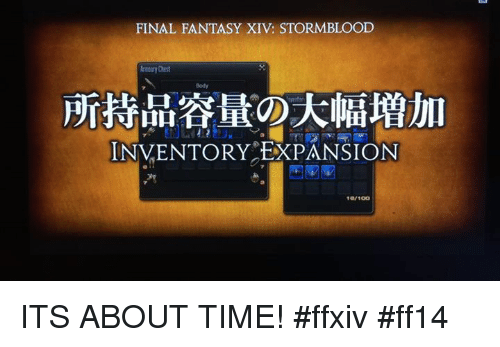 Final Fantasy Xiv Stormblood Inventory Expansion 10100 Its About