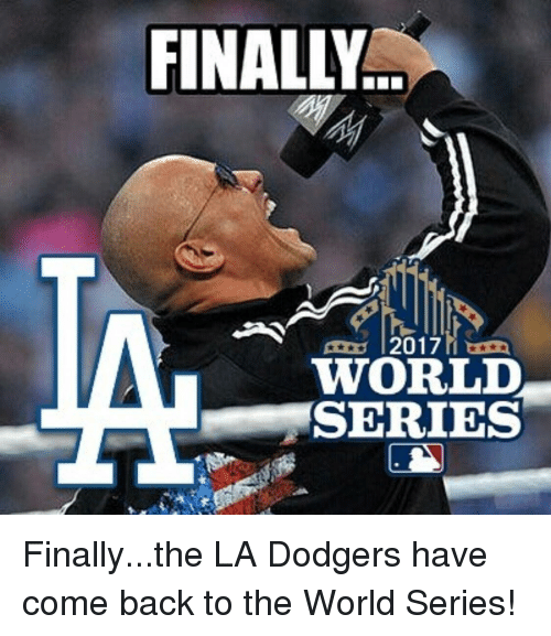 finally 2017 world series finally the la dodgers have come back 28452586 finally 2017 world series dodgers meme on me me