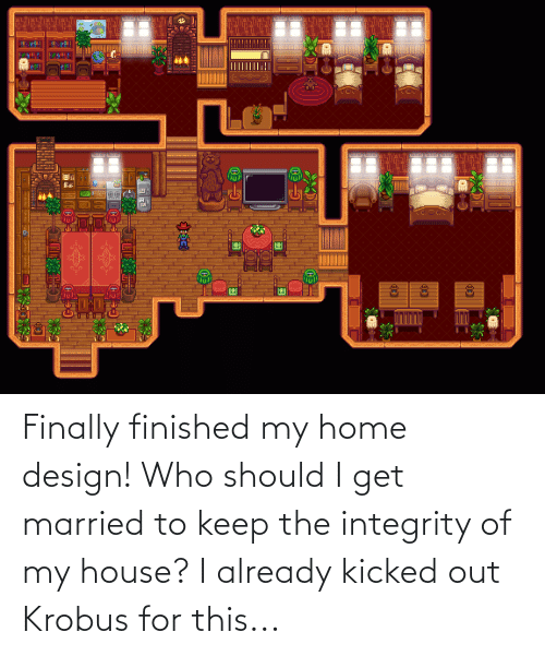 My House, Home, and House: Finally finished my home design! Who should I get married to keep the integrity of my house? I already kicked out Krobus for this...