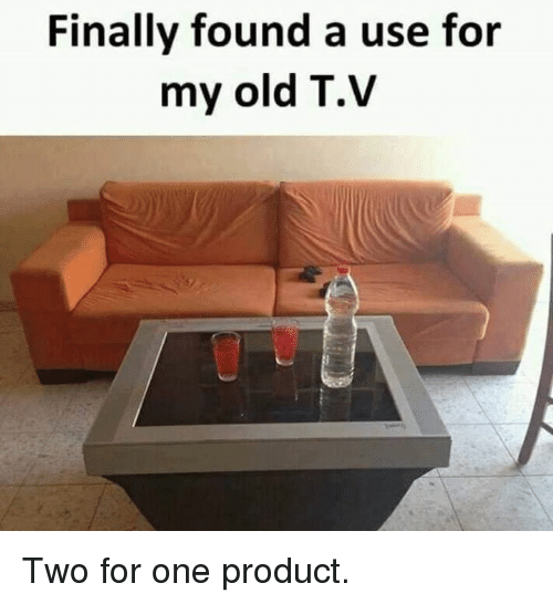 Dank, Old, and 🤖: Finally found a use for  my old T.V Two for one product.