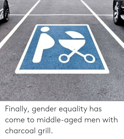 Gender, Charcoal, and Gender Equality: Finally, gender equality has come to middle-aged men with charcoal grill.