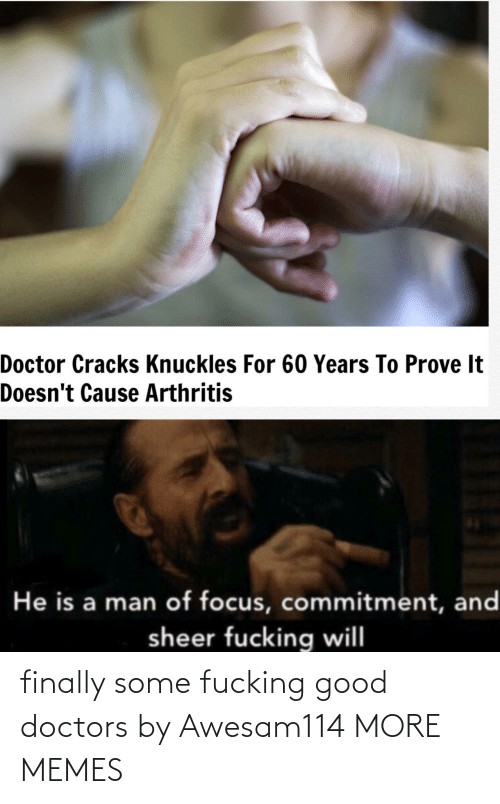 Dank, Memes, and Target: finally some fucking good doctors by Awesam114 MORE MEMES