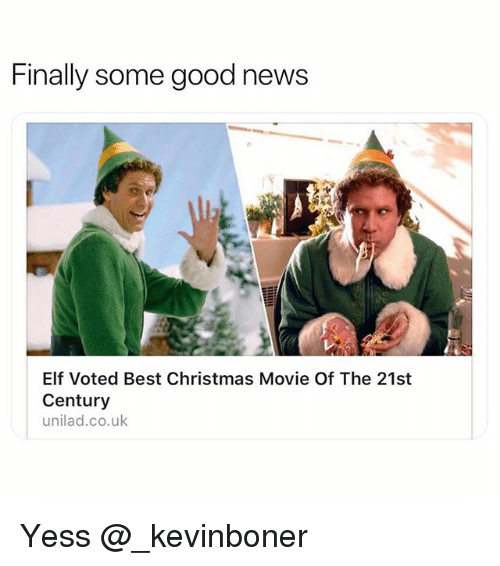 Christmas, Elf, and Funny: Finally some good news  Elf Voted Best Christmas Movie Of The 21st  Century  unilad.co.uk Yess @_kevinboner