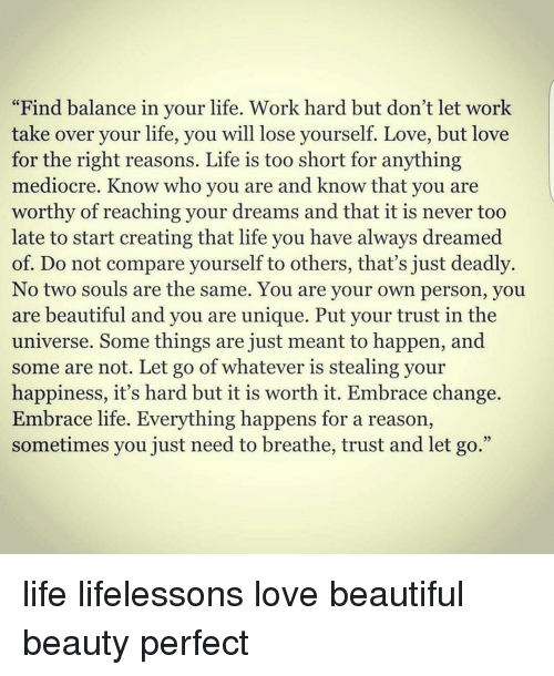 Don T Let Work Take Over Your Life Quotes: Find Balance In Your Life Work Hard But Don't Let Work