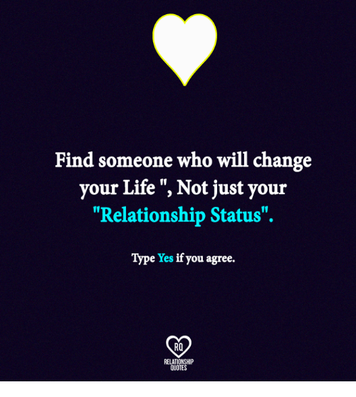 Find Someone Who Will Change Your Life Not Just Your Relationship