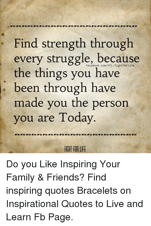 Find Strength Through Every Struggle Because the Things You ...